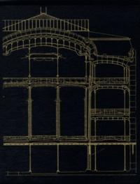 Michèle Goslar - Victor Horta 1861-1947 - L'homme, l'architecte, l'art nouveau.