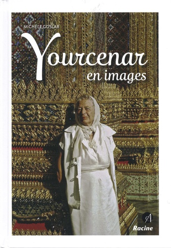 Michèle Goslar - Yourcenar en images.