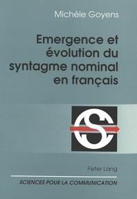 Michèle Goyens - Emergence et évolution du syntagme nominal en français.