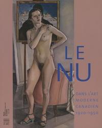 Michèle Grandbois et Anna Hudson - Le nu dans l'art moderne canadien : 1920-1950.