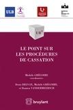 Michèle Grégoire et Denis Delvax - Le point sur les procédures de cassation.