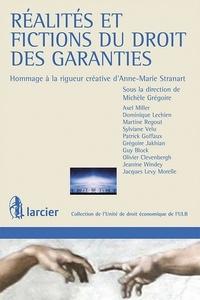 Michèle Grégoire - Réalités et fictions du droit des garanties - Hommage à la rigueur créative d'Anne-Marie Stranart.