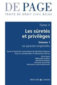 Michèle Grégoire - Traité de droit civil belge - Tome 5, Les sûretés et privilèges Volume 1, Les garanties tangentielles.