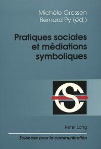 Michèle Grossen et Bernard Py - Pratiques sociales et médiations symboliques.