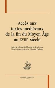 Michèle Guéret-Laferté - L'Accès aux textes médiévaux de la fin du Moyen Age au XVIIIe siècle.