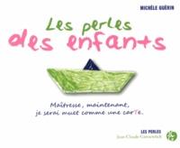 Michèle Guérin - Les perles des enfants.