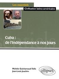 Michèle Guicharnaud-Tollis et Jean-Louis Joachim - Cuba, de l'indépendance à nos jours.