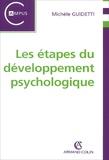 Michèle Guidetti - Les étapes du développement psychologique.