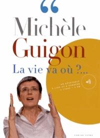 Michèle Guigon - La vie va où ?.... 1 CD audio