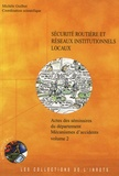 Michèle Guilbot - Sécurité routière et réseaux institutionnels locaux - Actes des séminaires du Département Mécanismes d'accidents, volume 2.