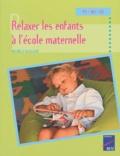 Michèle Guillaud - Relaxer les enfants à l'école maternelle - Petite, moyenne et grande sections.