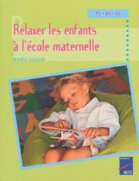 Relaxer les enfants à l'école maternelle- Petite, moyenne et grande sections - Michèle Guillaud |