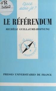 Michèle Guillaume-Hofnung et Paul Angoulvent - Le référendum.