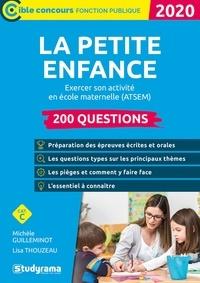Michèle Guilleminot et Lisa Thouzeau - 200 questions sur la petite enfance - Exercer son activité en école maternelle (CAP accompagnant éducatif petite enfance, concours ATSEM).