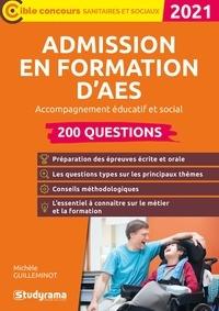 Michèle Guilleminot - Admission en formation d'AES accompagnant éducatif et social - 200 questions.