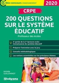 CRPE- 200 questions sur le système éducatif - Michèle Guilleminot |