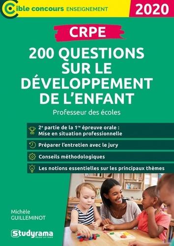 CRPE. 200 questions sur le développement de l'enfant  Edition 2020