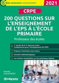 Michèle Guilleminot - CRPE - 200 questions sur l'enseignement de l'EPS à l'école primaire.