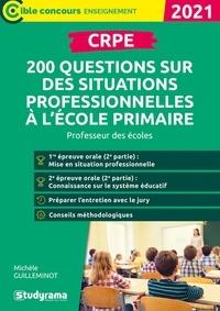 Michèle Guilleminot - CRPE - 200 questions sur des situations professionnelles à l'école primaire.