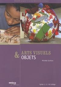 Arts visuels & objets- Cycles 1, 2, 3 & collège - Michèle Guitton | Showmesound.org