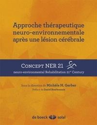 Michèle H. Gerber - Approche thérapeutique neuro-environnementale après une lésion cérébrale.