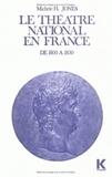 Michèle H Jones - Le théâtre national en France de 1800 à 1830.