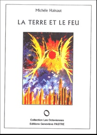 Michèle Hainaut - La terre et le feu.