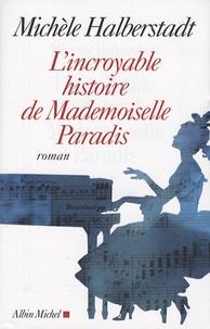 Michèle Halberstadt - L'incroyable histoire de Mademoiselle Paradis.