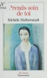 Michèle Halberstadt - Prends soin de toi.