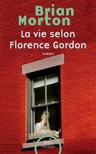 Michèle Hechter et Brian Morton - Feux croisés  : La Vie selon Florence Gordon.