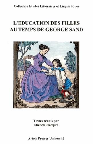 L'éducation des filles au temps de George Sand. [actes du colloque international, La Châtre, 8-11 juin 1995