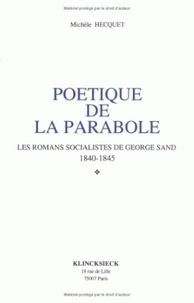 Michèle Hecquet - Poétique de la parabole - Les romans socialistes de George Sand 1840-1845.