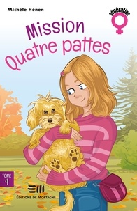 Michèle Hénen - À deux c'est mieux  : Mission Quatre pattes - Une série vendue à plus de 13 000 exemplaires !.