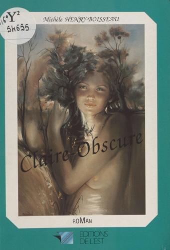 Michèle Henry-Boisseau et Pascal Chipot - Claire-Obscure.