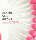 Michèle Heuzé-Joanno - Agathe Saint Girons - 20 ans de création.