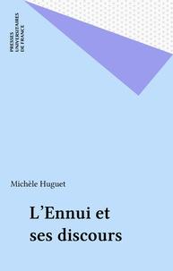 Michèle Huguet - L'Ennui et ses discours.