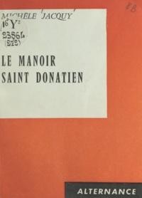 Michèle Jacquy - Le manoir Saint-Donatien.