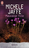 Michele Jaffe - Mauvaise fille.