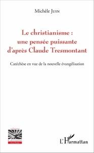 Histoiresdenlire.be Le christianisme : une pensée puissante d'après Claude Tresmontant - Catéchèse en vue de la nouvelle évangélisation Image