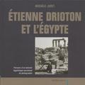 Michèle Juret - Etienne Drioton et l'Egypte - Parcours d'un éminent égyptologue passionné de photographie.