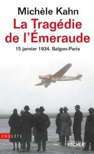 Michèle Kahn - La Tragédie de l'Emeraude - 15 janvier 1934 - Saïgon - Paris.