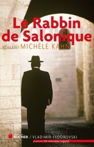 Michèle Kahn - Le Rabbin de Salonique.
