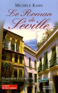 Michèle Kahn - Le roman de Séville.