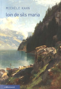 Michèle Kahn - Loin de Sils Maria - La prodigieuse ascension de Johann Josty.
