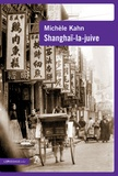 Michèle Kahn - Shanghaï-la-juive.