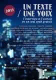 Michèle Kahn et Laurent Grisel - Un Texte / Une Voix - L'intégrale de la saison 2013 avec les interviews et les extraits en un seul epub.