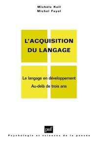 Michèle Kail et Michel Fayol - L'acquisition du langage - Volume II, Le langage en développement, Au-delà de trois ans.