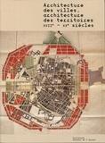 Michèle Lambert-Bresson et Annie Térade - Architecture des villes, architecture des territoires - XVIIe-XXe siècles.