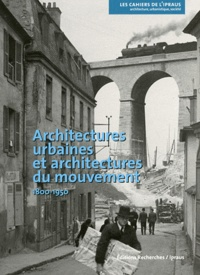 Michèle Lambert Bresson et Annie Térade - Architectures urbaines et architectures du mouvement (1800-1950).