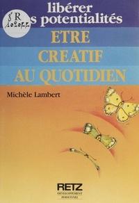 Michèle Lambert - Être créatif au quotidien.